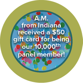circle with green border that says: A.M. from Indiana received a $50 gift card for being the 10,000th panel member!